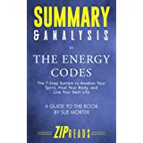 Summary & Analysis of The Energy Codes: The 7-Step System to Awaken Your Spirit, Heal Your Body, and Live Your Best Life | A