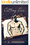 Cutting Ties (The Cut Series Book 3)