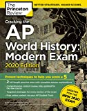 Cracking the AP World History: Modern Exam, 2020 Edition: Practice Tests & Prep for the NEW 2020 Exam (College Test…
