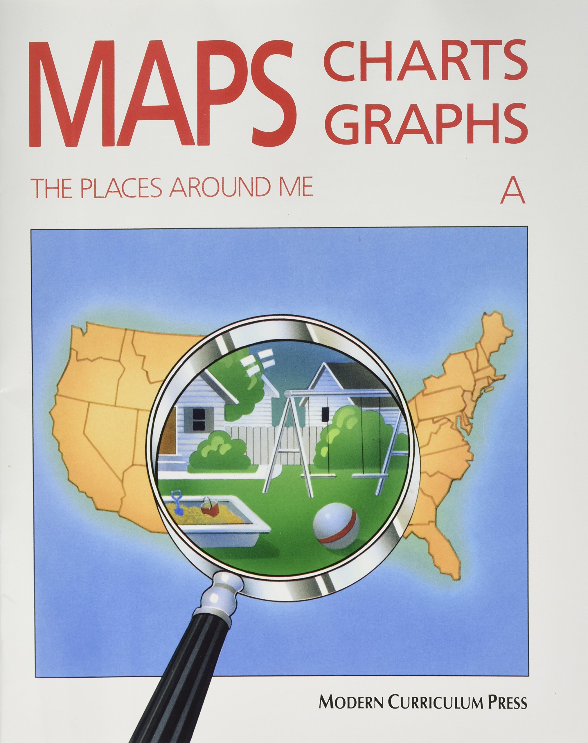 MAPS, CHARTS AND GRAPHS, LEVEL A, THE PLACES AROUND ME