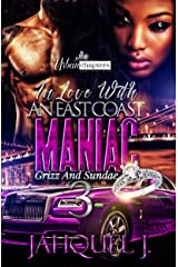 In Love With An East Coast Maniac 3: Grizz And Sundae Kindle Edition
