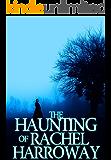 The Haunting of Rachel Harroway- Book 1