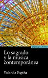 Lo sagrado y La Música contemporánea