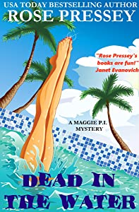 Dead in the Water: A fun and fast-paced private investigator cozy mystery/beach read (Maggie PI Mysteries Book 5)