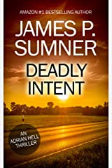 Deadly Intent: An Adrian Hell Thriller (Book #4) (Adrian Hell Series) Kindle Edition
