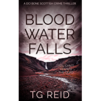 Blood Water Falls: A DCI Bone Scottish Crime Thriller (Book 2) (DCI Bone Scottish Crime Thrillers)