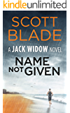 Name Not Given (Jack Widow Book 6)