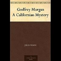 Godfrey Morgan A Californian Mystery