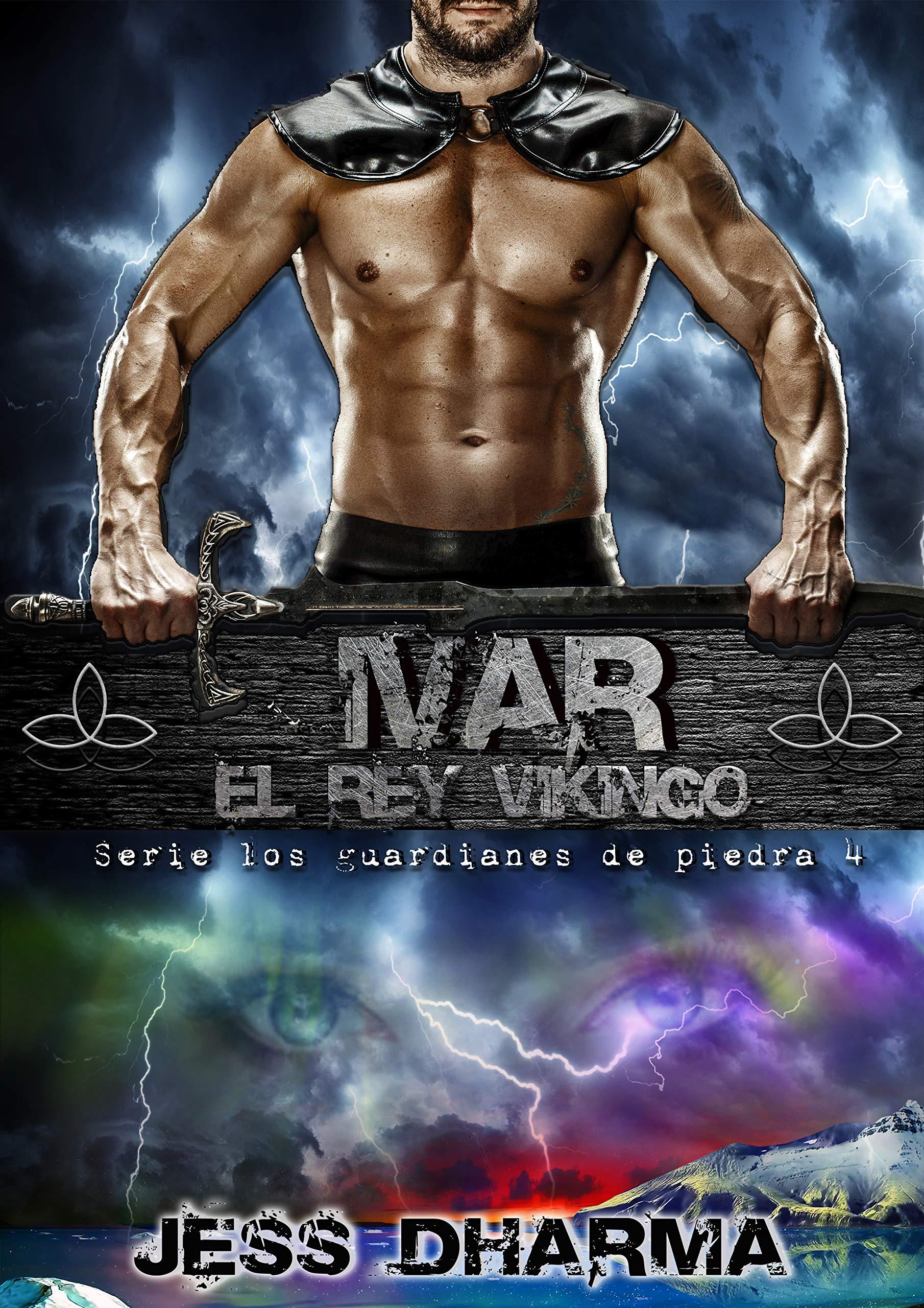 Ivar el Rey Vikingo: Los guardianes de piedra 4 por Jess Dharma