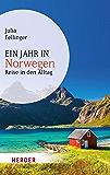 Ein Jahr in Norwegen: Reise in den Alltag (HERDER spektrum)