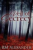 Veil of Secrecy (Shadows Book 1) (English Edition)