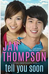 Tell You Soon: Inspirational Christian Coastal Town Asian-American Romance with Suspense (Savannah Sweethearts Book 2) Kindle Edition