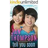 Tell You Soon: Inspirational Christian Coastal Town Asian-American Romance with Suspense (Savannah Sweethearts Book 2)