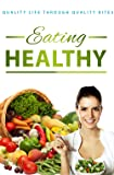 Add Years Into Your Life With Delicious, Wholesome Foods by Eating Healthly [Online Course] [Online Code]
