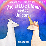 The Little Llama Meets a Unicorn: An illustrated children's book (The Little Llama's Adventures 1)
