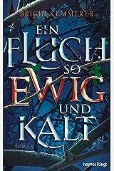 Ein Fluch so ewig und kalt: Roman (Emberfall-Reihe 1) (German Edition) Kindle Edition