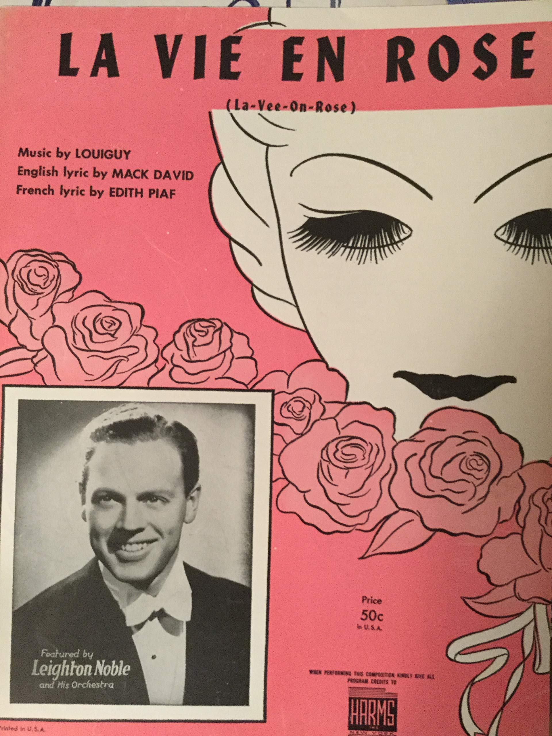 La Vie En Rose (La-Vee-On-Rose) (Vintage sheet music) Cover has artwork and  small photo of Leighton Noble.: Music by Louiguy, English lyrics by Mack  David, French lyrics by Edith Piaf: Amazon.com: Books
