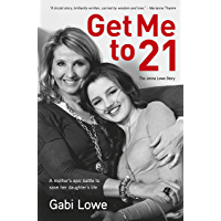 Get Me to 21: The Jenna Lowe Story (English Edition)