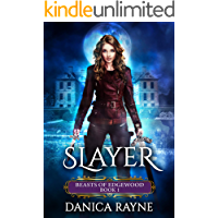 Slayer: A Reverse Harem Paranormal Romance (Beasts of Edgewood, Book 1)