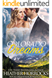Colorado Dreams (Rocky Mountain Romances Book 7)