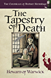 The Tapestry of Death (The Chronicles of Brother Hermitage Book 3)