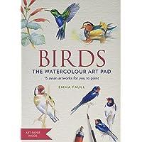 BIRDS Watercolour Art Pad: 15 beautiful artworks for