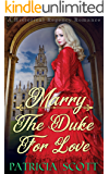 Marry The Duke for Love: A Historical Regency Romance