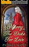 Marry The Duke for Love: A Historical Regency Romance