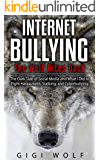 Internet Bullying: The Wolf Bites Back: The Dark Side of Social Media and What I Did to Fight Harassment, Stalking, and Cyberbullying