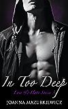 In Too Deep (Love & Hate Series #3)