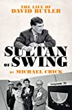 Sultan of Swing: The Life of David Butler