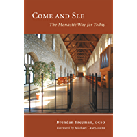 Come and See: The Monastic Way for Today (Monastic Wisdom Series Book 22)