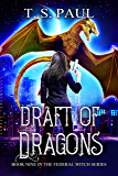 Draft of Dragons (The Federal Witch Book 9) (English Edition)