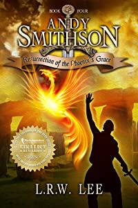 Resurrection of the Phoenix's Grace: Teen & Young Adult Phoenix Epic Fantasy Book (Andy Smithson 4)