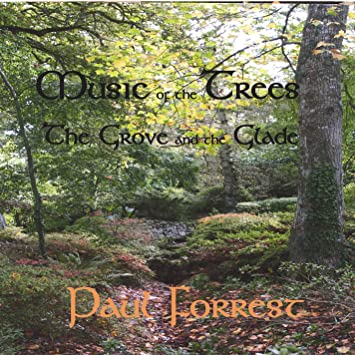 Paul Forrest - Music of the Trees - Amazon com Music