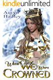 When We Were Crowned (The Wolf of Oberhame Book 3)