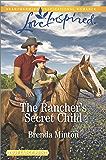 The Rancher's Secret Child (Bluebonnet Springs)