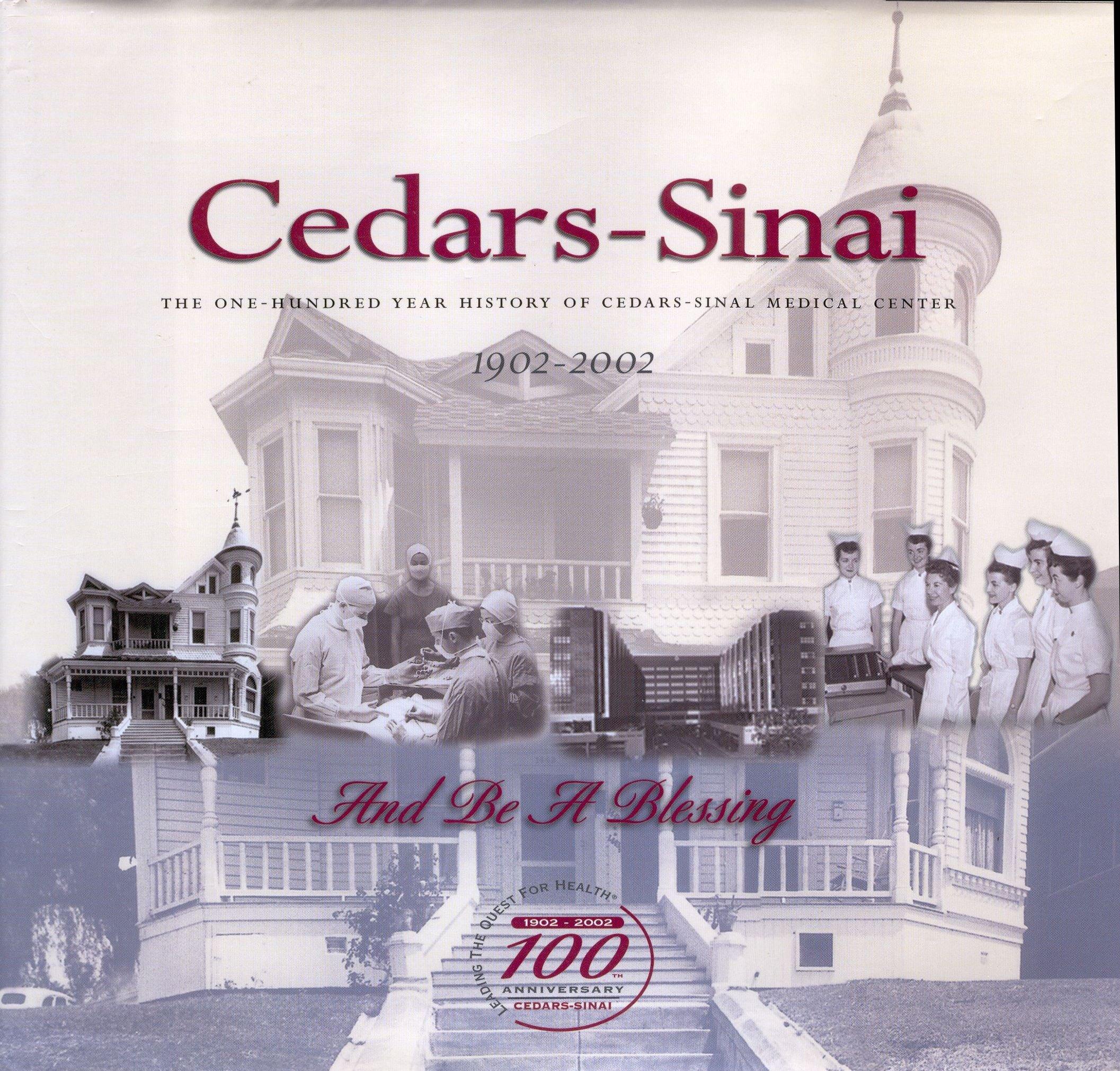 Cedars-Sinai: The one-hundred year history of Cedars-Sinai