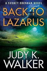 Back to Lazarus: A Sydney Brennan Novel (Sydney Brennan Mysteries Book 1) Kindle Edition