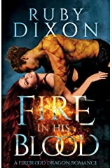 Fire In His Blood: A Post-Apocalyptic Dragon Romance (Fireblood Dragon Book 1) Kindle Edition