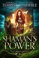 A Shaman's Power (Chronicles of an Urban Druid Book 8) Kindle Edition