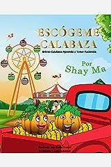 ESCÓGEME CALABAZA: Brioso Calabaza Aprende a Tener Paciencia Kindle Edition