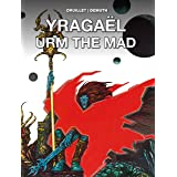 Yragaël & Urm the Mad (The Philippe Druillet Library)