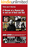 Truth, Lies & Hearsay:: A Memoir Of A Musical Life In & Out Of Rock And Roll