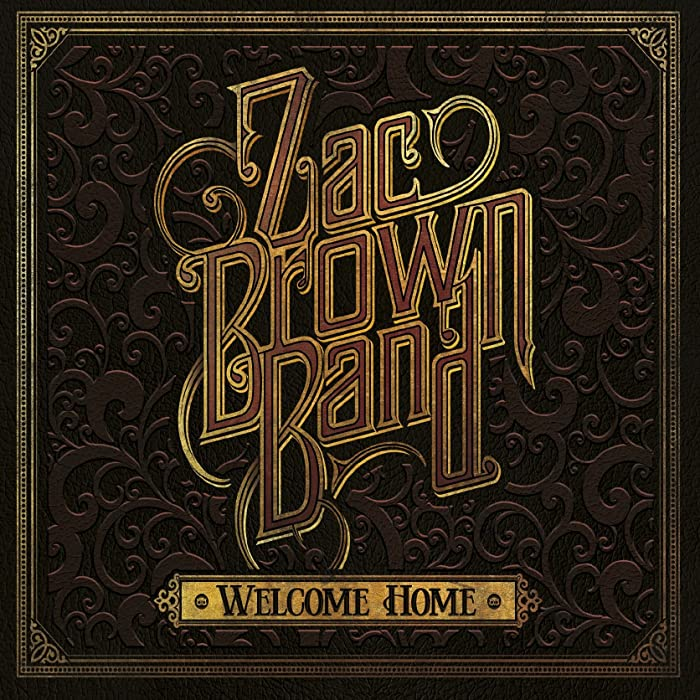 Top 9 Welcome Home Zac Brown Band Album