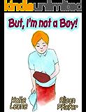 But, I'm Not A Boy