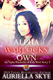 The Alpha Warlocks' Own: An Alpha Warlocks of Kala West Story #3 (A BWWM and BBW Paranormal Ménage Romance)