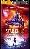 Star Child: Awakening (The Zenkoti Fables Book 1)