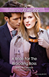 Mills & Boon : A Bride For The Brooding Boss (9 to 5 Book 56)