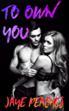 To Own You (Trust Me Book 2)